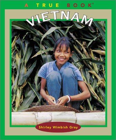 Vietnam (True Books): Gray, Shirley W.