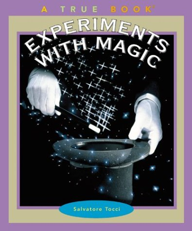 9780516278087: Experiments with Magic (True Books)