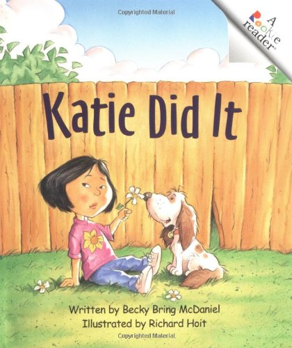 Katie Did It (Rookie Readers): Becky Bring McDaniel