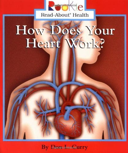9780516278551: How Does Your Heart Work? (Rookie Read-About Health)