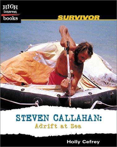 9780516278681: Steven Callahan: Adrift at Sea (High Interest Books)