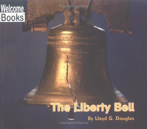 The Liberty Bell (Welcome Books: American Symbols: Douglas, Lloyd G