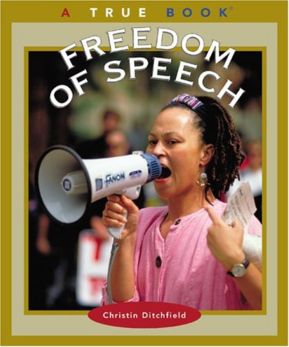 Freedom of Speech (True Books): Christin Ditchfield
