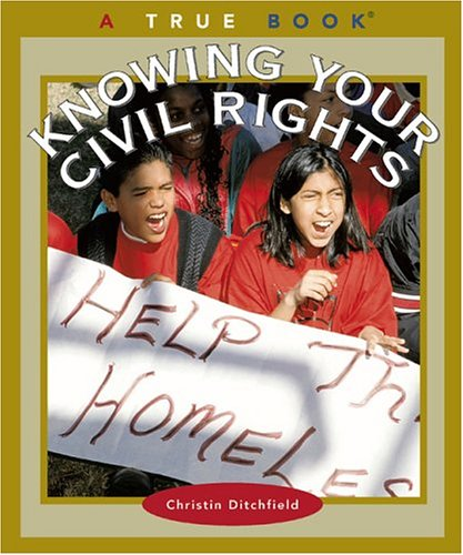 Knowing Your Civil Rights (True Books): Christin Ditchfield