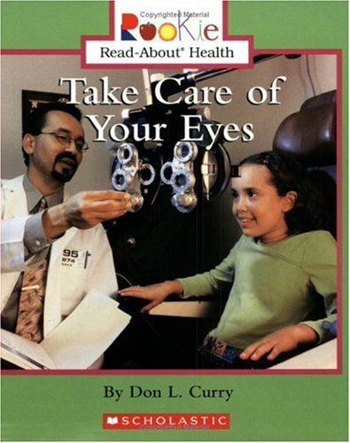9780516279145: Take Care Of Your Eyes (Rookie Read-About Health)