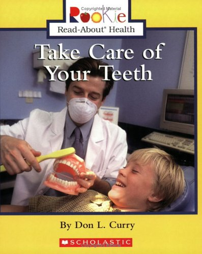 9780516279152: Take Care Of Your Teeth (Rookie Read-About Health)