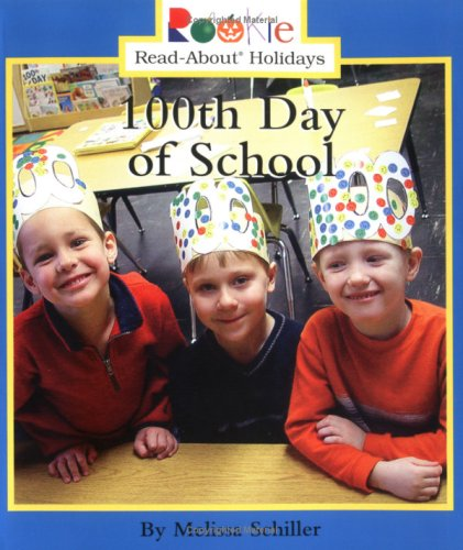 9780516279435: 100th Day of School (Rookie Read-About Holidays)