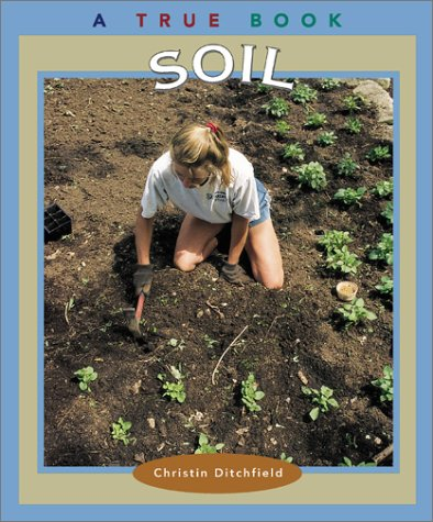 9780516293684: Soil (True Books: Natural Resources)