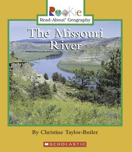 9780516297965: The Missouri River (Rookie Read-About Geography)