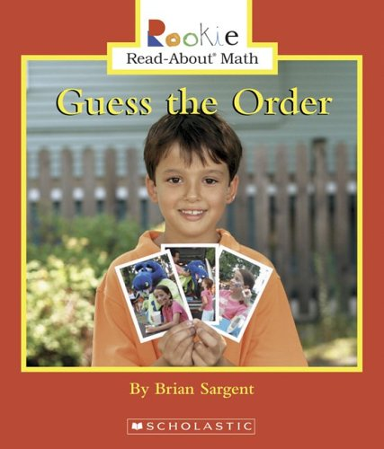 Guess the Order (Rookie Read-About Math): Sargent, Brian