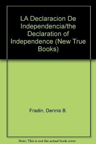 9780516311531: LA Declaracion De Independencia/the Declaration of Independence (New True Books) (English and Spanish Edition)