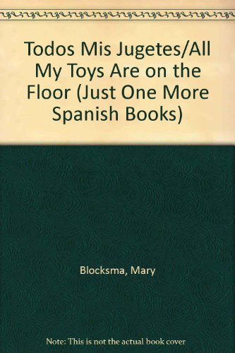 9780516315799: Todos Mis Jugetes/All My Toys Are on the Floor (Just One More Spanish Books) (Spanish Edition)
