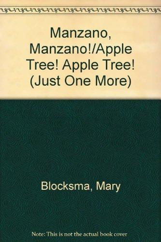 Manzano, Manzano!/Apple Tree! Apple Tree! (Just One More) (Spanish Edition): Blocksma, Mary