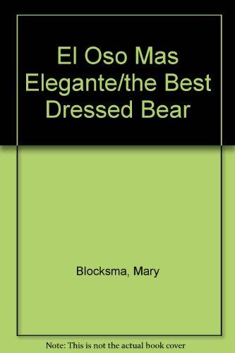 El Oso Mas Elegante/the Best Dressed Bear (Un Cuento mas solo para ti) (Spanish Edition): Mary...