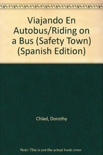 9780516319797: Viajando En Autobus/Riding on a Bus (Safety Town) (Spanish Edition)