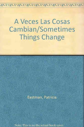 9780516320441: A Veces Las Cosas Cambian/Sometimes Things Change