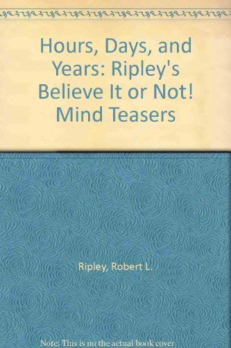9780516350653: Hours, Days, and Years: Ripley's Believe It or Not! Mind Teasers