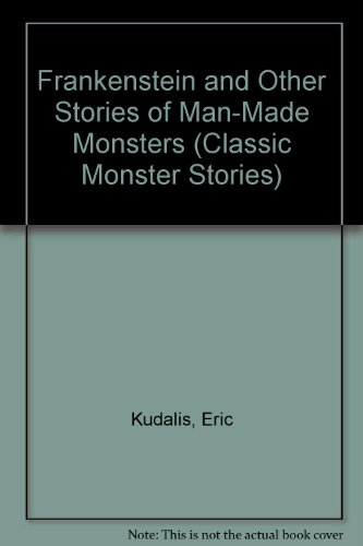 9780516352138: Frankenstein and Other Stories of Man-Made Monsters (Classic Monster Stories)