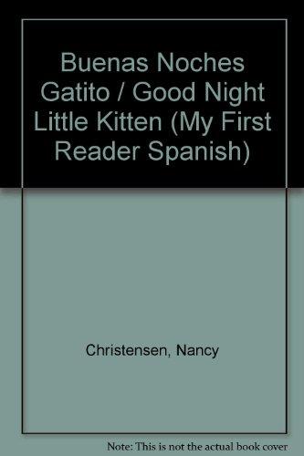 9780516353548: Buenas Noches Gatito / Good Night Little Kitten (My First Reader Spanish) (Spanish Edition)