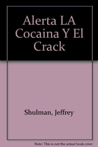 Alerta LA Cocaina Y El Crack (Drug: Jeffrey Shulman; Illustrator-David