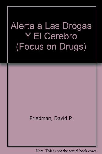 9780516373539: Alerta a Las Drogas Y El Cerebro (Focus on Drugs) (Spanish Edition)