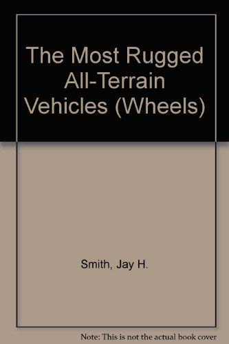9780516402185: The Most Rugged All-Terrain Vehicles (Wheels)