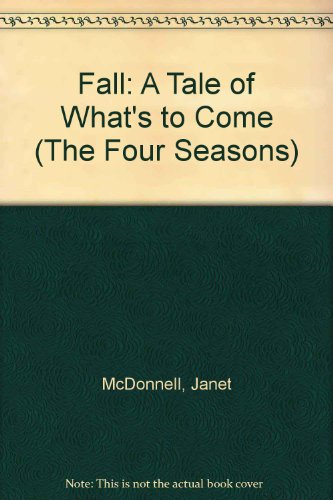 9780516406763: Fall: A Tale of What's to Come (The Four Seasons)