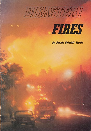 Disaster! Fires: Fradin, Dennis B.