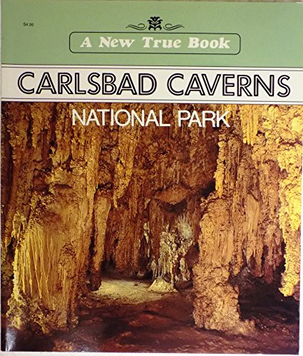 Carlsbad Caverns National Park (New True Books) (0516410512) by Petersen, David