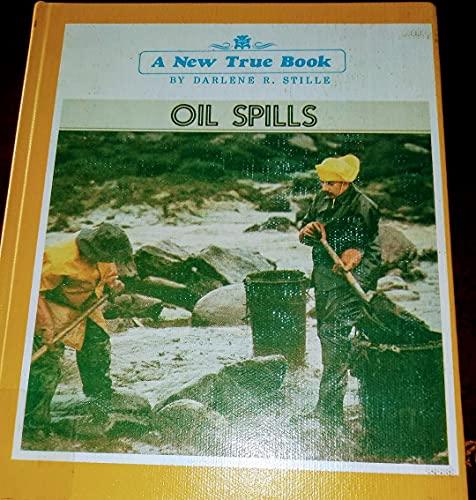 Oil Spills (New True Books) (0516411160) by Stille, Darlene R.