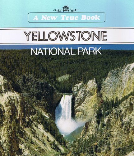 9780516411484: Yellowstone National Park (A New True Book)