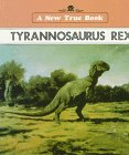 Tyrannosaurus Rex (New True Books) (0516411675) by David Petersen