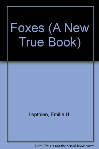 9780516411910: Foxes (A New True Book)