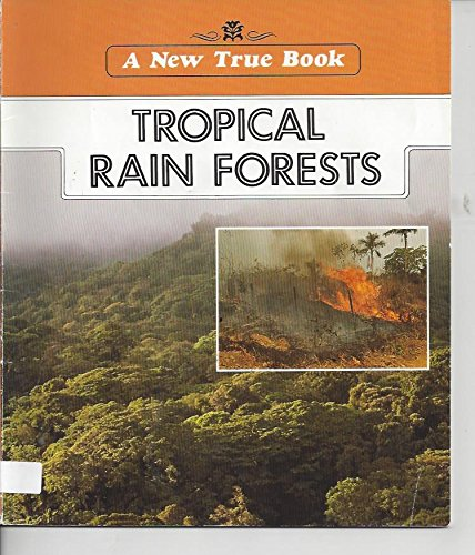 9780516411989: Tropical Rain Forests (A New True Book)