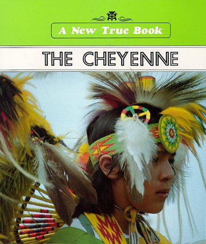 9780516412115: Cheyenne (New True Books)