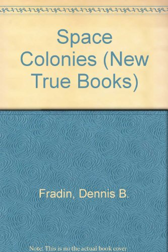 9780516412733: Space Colonies (New True Books)