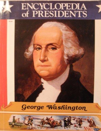 9780516413815: George Washington (Encyclopedia of Presidents)