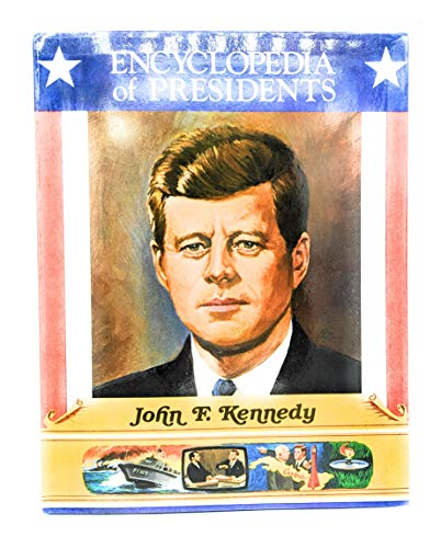9780516413907: John F. Kennedy (Encyclopedia of Presidents)