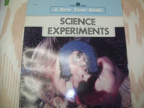 9780516416465: Science Experiments (New True Books)