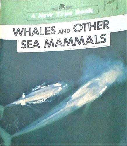 Whales and Other Sea Mammals (New True Books: Animals): Posell, Elsa