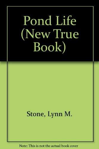 Pond Life (New True Book): Stone, Lynn M.