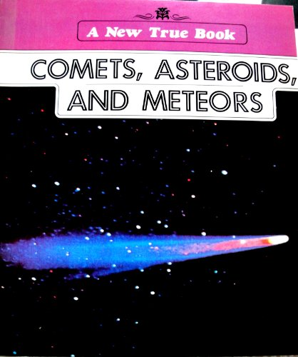 9780516417233: Comets, Asteroids and Meteors (New True Book Series)
