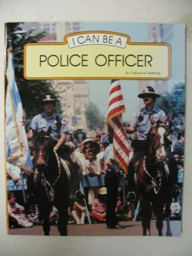 9780516418407: I Can Be a Police Officer
