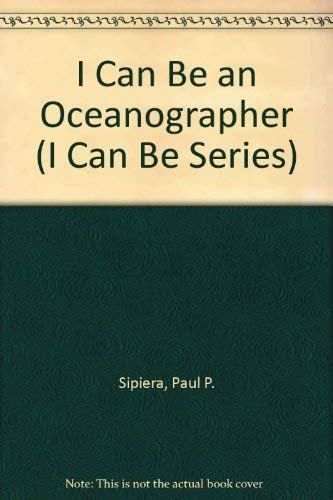 9780516419053: I Can Be an Oceanographer (I Can Be Series)