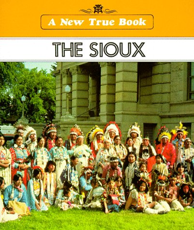 The Sioux (New True Books: American Indians): Alice Osinski