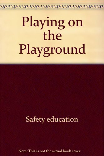 9780516419893: Playing on the Playground (Safety Town Series)