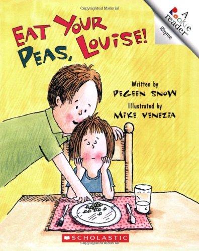 Eat Your Peas, Louise! (Rookie Reader Rhyme): Pegeen Snow; Illustrator-Mike Venezia