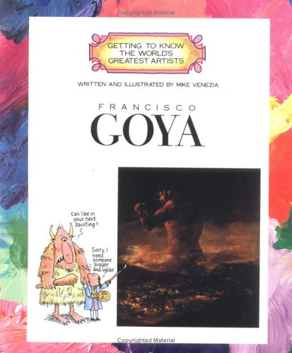 9780516422923: Francisco Goya (Getting to Know the World's Greatest Artists)