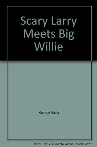Scary Larry Meets Big Willie (0516423231) by Bob Reese
