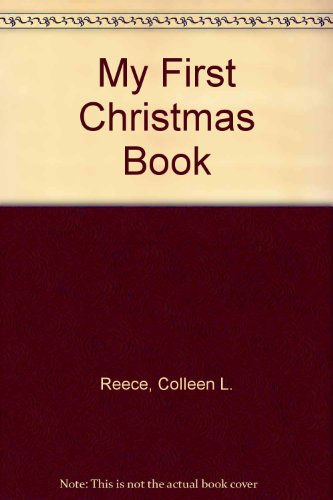 My First Christmas Book (My First Holiday Books): Reece, Colleen L.